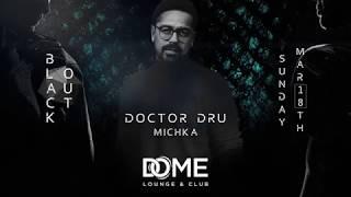 DOME Blackout  Doctor Dru