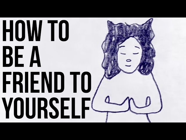 How to be a Friend to Yourself