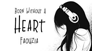 Nightcore → Born Without A Heart ♪ (Faouzia) LYRICS ✔︎