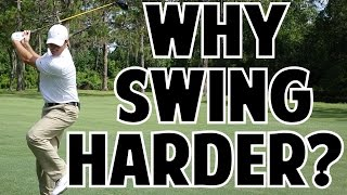 Golf Tip | Why You Should Swing Harder