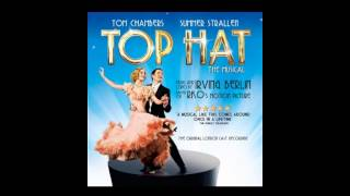 Top Hat - The Musical - 13. Better Luck Next Time