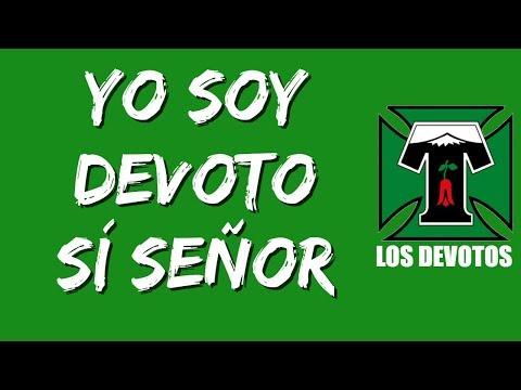 """""""Yo soy devoto si señor"""" Barra: Los Devotos • Club: Deportes Temuco"""
