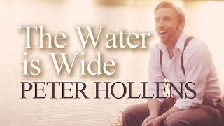 The Water Is Wide - Peter Hollens