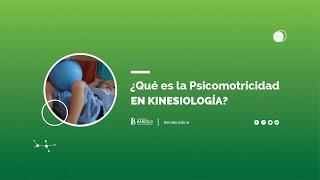 ¿Qué es la Psicomotricidad en Kinesiología?