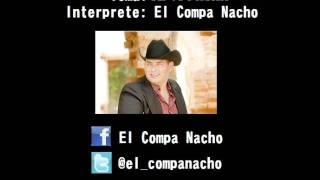 """Te Vi Pasar - """"El Compa Nacho"""""""
