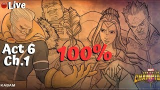 Act 6 Chapter 1 100% Day 1! Live! - Marvel Contest Of Champions
