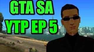 GTA SA [YTP] EP 5