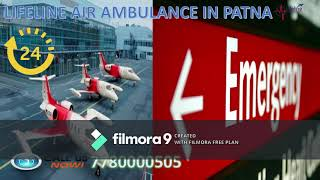 Lifeline Air Ambulance in Patna Exist with Severe Commitment