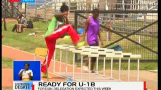 Ready for U-18 : Kenya to host the U-18 championship