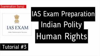 IAS Exam Preparation | Tutorial #3 | Indian Polity | Human Rights