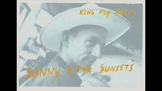 "Sonny & the Sunsets – ""Ring My Bell"""