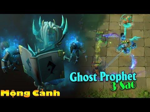 Auto Chess Mobile -  Mộng Cảnh Cực Phê Với Ghost Prophet 3 Sao và 4 Egersis Trừ Giáp