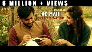 VE MAHI - OFFICIAL VIDEO - SARMAD QADEER - YouTube