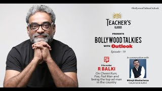 Teacher's Glasses Presents Bollywood TALKies with Outlook Episode 19: R Balki