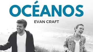 Evan Craft & Carley Redpath - Océanos