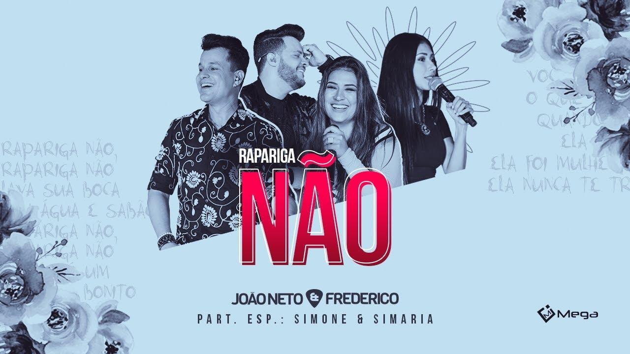 Rapariga não - João Neto e Frederico part. Simone e Simaria