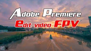 Editing FPV videos with Adobe Premiere - Quad FPV