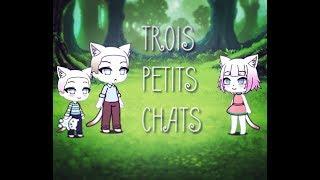 🖤TROIS PETITS CHATS/Gacha Life🖤