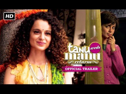 Tanu Weds Manu Returns Trailer