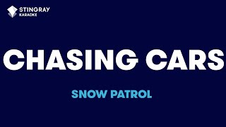"Chasing Cars in the Style of ""Snow Patrol"" karaoke video with lyrics (no lead vocal)"