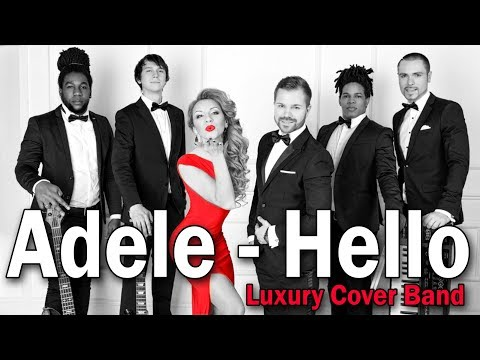 Luxury Cover Band cover by Adele Hello