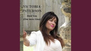 Hold You (One More Time) – Victoria Paterson