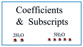 The Difference Between Coefficients And Subscripts In Chemical Equations