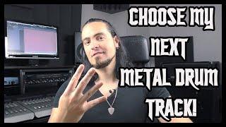 Choose My Next Metal Drum Track #4