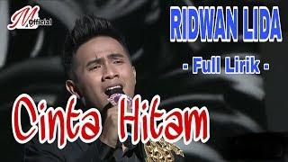 DAA4 RIDWAN !! CINTA HITAM !! ( FULL LIRIK)