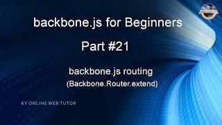 Learn backbone.js tutorial from scratch for beginners(Part 21) Routing in backbone.js