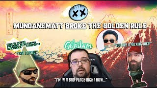 MundaneMatt Broke The Golden Rule One Of Many...