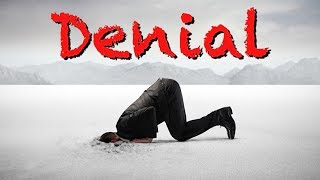 Denial   What Are We Pretending Not To Know?