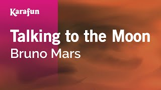 Karaoke Talking to the Moon - Bruno Mars *