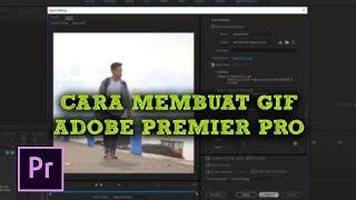 Enam Langkah Membuat Gif Menggunakan Adobe Premiere Pro
