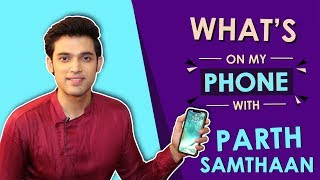 Parth Samathan: What's On My Phone | Phone Secrets Revealed | India Forums
