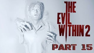 """The Evil Within 2 (FULL GAME) -Let's Play - Part 15 """" The End Of The World """""""