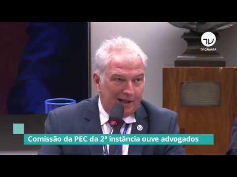 Comissão da PEC da 2ª instância ouve advogados - 18/02/20