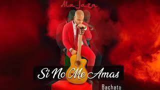 "Video thumbnail of ""ALA JAZA - SI NO ME AMAS (2K19)"""