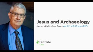 Craig Evans | Jesus and Archaeology | Faithlife Live