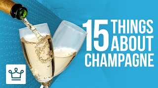 15 Things You Didnt Know About Champagne