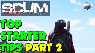 Scum - Scum Starter Tips - Scum Starter Guide Part 2 (New Survival Game)
