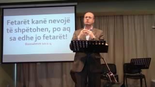 26 Mars 2017 Romakëve 10:1-4 Fetarët kanë nevojë të shpëtohen, po aq sa edhe jo fetarët!
