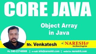 Object Array in Java | Core Java Tutorial  | Mr. Venkatesh