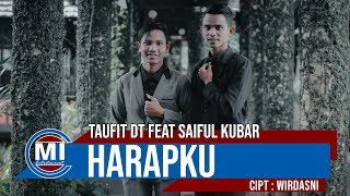Download lagu Taufit Dt Feat Saiful Kubar Harapku Mp3
