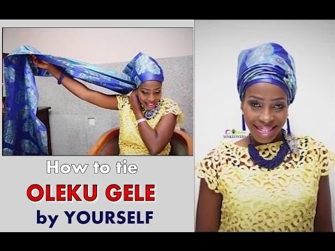 How to tie OLEKU GELE STYLE yourself - HEADGEAR TUTORIAL