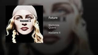 Madonna & Quavo   Future (Audio)
