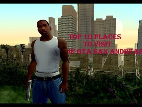 Top10 Strange Things & Places To Visit In The Grand Theft Auto SanAndreas