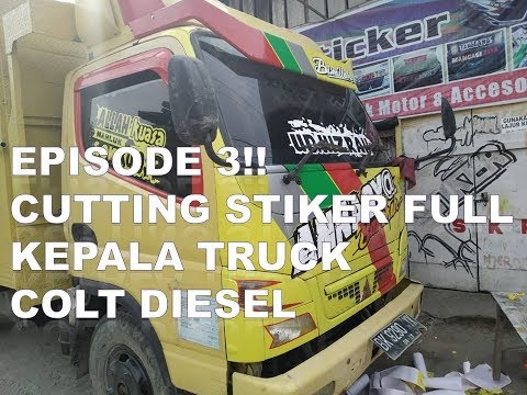 EPISODE 3! CUTTING STIKER FULL KEPALA TRUCK COLT DIESEL