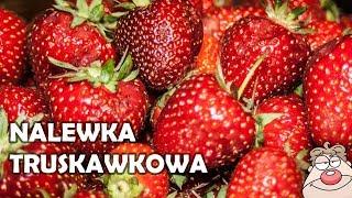 Sprawdzony Przepis na Nalewkę Truskawkową - Truskawkówka