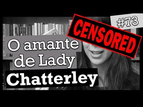 O AMANTE DE LADY CHATTERLEY, D. H. LAWRENCE (#73)